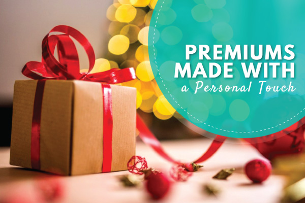 Premiums Made with a Personal Touch
