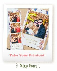 Wedding Photo Booth - Take Your Printout