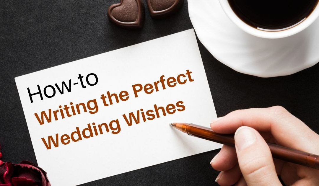 How-To: Writing the Perfect Wedding Wishes