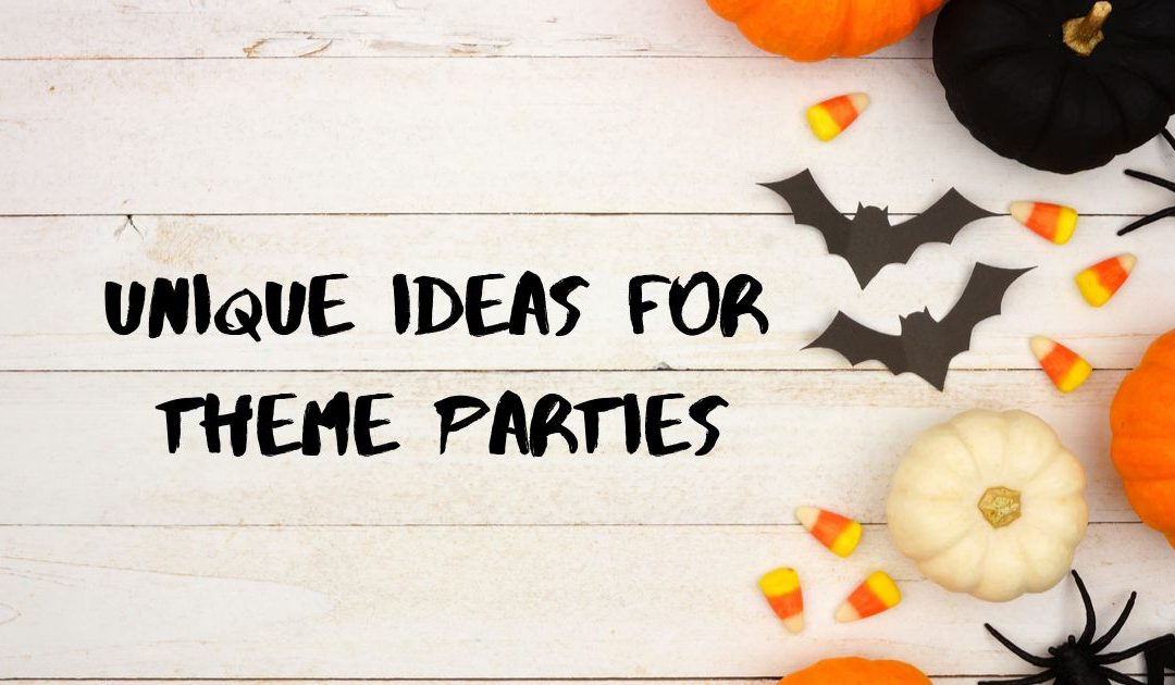 Top 5 Unique Ideas for Theme Parties