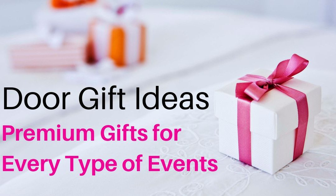 Door Gift Ideas: Premium Gifts for Every Type of Events