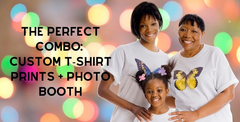 Event Photo Booth + Custom Tee Shirt Prints = Awesome Party!