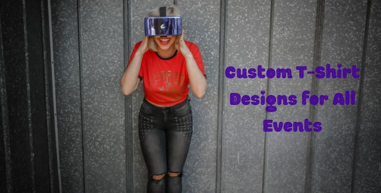 Make Any Event More Joyous with Custom T-Shirt Designs!